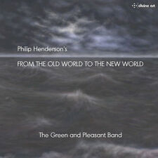 Philip Henderson : Philip Henderson's 'From the Old World to the New World' CD