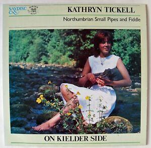 KATHRYN TICKELL ON KIELDER SIDE NORTHUMBRIAN SMALL PIPES & FIDDLE / 1st PRESS LP