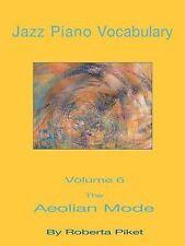 Jazz Piano Vocabulary Volume 6: The Aeolian Mode: By Roberta Piket