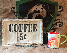 COFFEE 5c Sign Country Kitchen Beach BarPub Urban Farmhouse Cabin Wall Art Decor