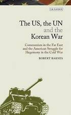 USED (VG) The US, the UN and the Korean War: Communism in the Far East and the A