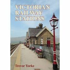 Victorian Railway Stations by Trevor Yorke (Paperback, 2015) NEW