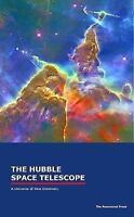 The Hubble Space Telescope: A Universe of New Discovery (Paperback or Softback)