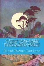 45 Cuentos de Hadas, Duendes y Gnomos Cuarto Volumen Del Quinto Libro de la...