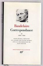 BAUDELAIRE CORRESPONDANCE TOME 2 LA PLEIADE 1973 TBE