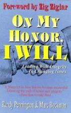 On My Honor, I Will : How One Simple Oath Can Lead You to Success in Business by