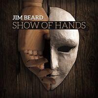 JIM BEARD - SHOW OF HANDS  CD NEU