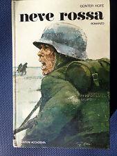 Neve rossa - Gunter Hofe - 1° Edizione Accdemia 1974- BUONISSIME CONDIZIONI