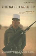The Naked Soldier: A True Story of the French Foreign Legion-ExLibrary