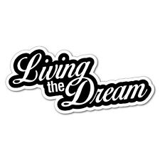 LIVING THE DREAM Sticker Decal Funny Car Prank Laptop