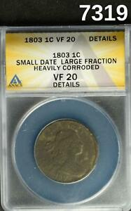 1803 LARGE CENT SMALL DATE LARGE FRACTION ANACS CERTIFIED VF20 CORRODED #7319