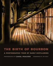 The Birth of Bourbon: A Photographic Tour of Early Distilleries, , Good Book