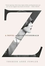 Z: A Novel of Zelda Fitzgerald, Fowler, Therese Anne, Good Condition, Book