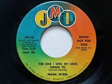 FRANK MYERS - The One I Sing My Love Songs To 1973 MONO PROMO Pop jmi Records 7""