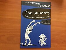 The Mummy: Or Another Great Use for Toilet Paper by Steve Shreve Paperback, 2010