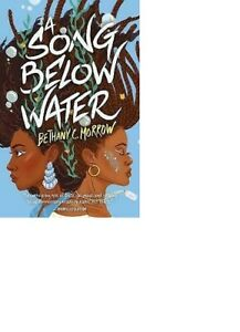 A Song Below Water, Bethany C. Morrow,  Hardback #60917