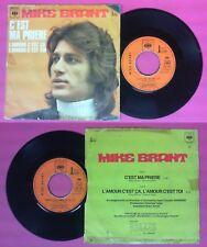 LP 45 7'' MIKE BRANT C'est ma priere L'amour c'est ca toi 1972 CBS no cd mc dvd