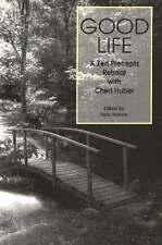Good Life: A Zen Precepts Retreat with Cheri Huber, Very Good Condition Book, Ch