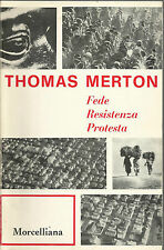 THOMAS MERTON: FEDE RESISTENZA PROTESTA _MORCELLIANA 1969_TEOLOGIA_CRISTIANESIMO