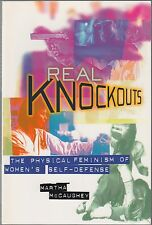 Real Knockouts: The Physical Feminism of Women's Self-Defense: Martha McCaughey