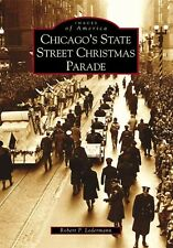 Chicago's State Street Christmas Parade [Images of America] [IL]