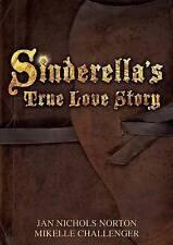 Sinderella's True Love Story by Norton, Jan Nichols -Paperback