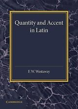 Quantity and Accent in Latin : An Introduction to the Reading of Latin Aloud...