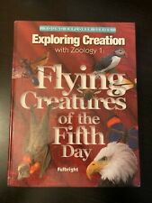 Apologia Exploring Creation with Zoology 1:  Flying Creatures of the Fifth Day