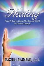 Healing: Cause & Cure for Human Main Disease (Hmd) and Related Diseases