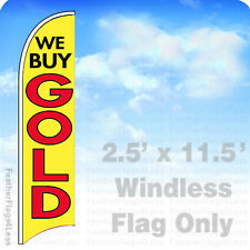 WE BUY GOLD - WINDLESS Swooper Flag 2.5x11.5' Feather Banner Sign - yb