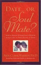 Date...or Soul Mate? How To Know If Someone Is Wor