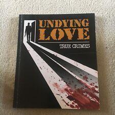 UNDYING LOVE, TRUE CRIMES. 9780857343970. IGLOO