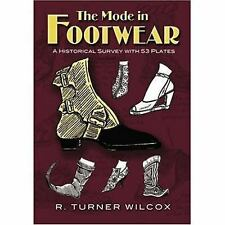 The Mode in Footwear: A Historical Survey with 53 Plates (Paperback or Softback)
