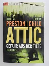Douglas Preston Lincoln Child Attic Gefahr aus der Tiefe Thriller Roman Club