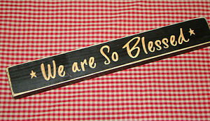 """""""WE ARE SO BLESSED"""" Rustic Primitive Country Engraved Wood sign DISTRESSED"""