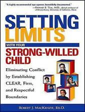 Setting Limits with Your Strong-Willed Child: Eliminating Conflict by Establishi
