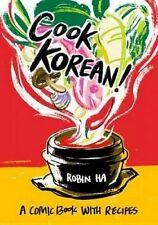 Cook Korean!: A Comic Book with Recipes by Ha, Robin -Paperback