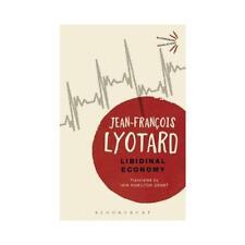 Libidinal Economy by Jean-François Lyotard, Iain Hamilton Grant (translator)