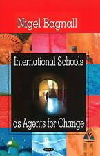 International Schools as Agents for Change, Bagnall, Nigel, Good, Hardcover