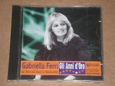 GABRIELLA FERRI - GLI ANNI D'ORO - RARO CD COME NUOVO (MINT)