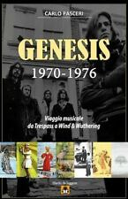 Genesis 1970-1976 : Viaggio Musicale Da Trespass a Wind and Wuthering: By Pas...