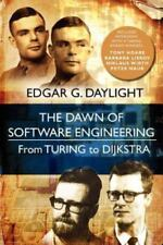 The Dawn of Software Engineering: from Turing to Dijkstra, Naur, Peter, Liskov,
