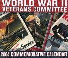 World War II Veterans Committee 2004 Commemorative 12x15 Calendar (Brand New)