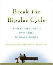 Break the Bipolar Cycle: A Day by Day Guide to Living with Bipolar Disorder: A D