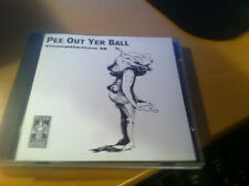 Pee Out Yer Ball Compilation II  2 cd NEAR MINT Flux(xxx)