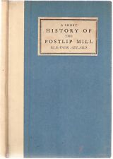 A Short History of the Postlip Mill by Eleanor Adlard 1st 1949 SIGNED, privately