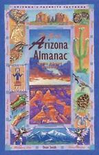 Great Arizona Almanac: The Great Arizona Almanac : Facts about Arizona (2000,...