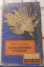 ROSSO DI SAN SECONDO LA MIA ESISTENZA D'ACQUARIO1951 garzanti