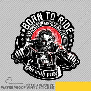 Born To Ride Die With Pride Vinyl Sticker Decal Window Car Van Bike 2688