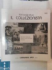 300 CONSIGLI UTILI PER IL COLLEZIONISTA Catalogo d arte contemporanea Lombarda